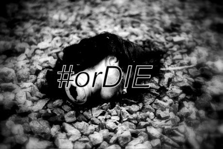 #orDIE Front